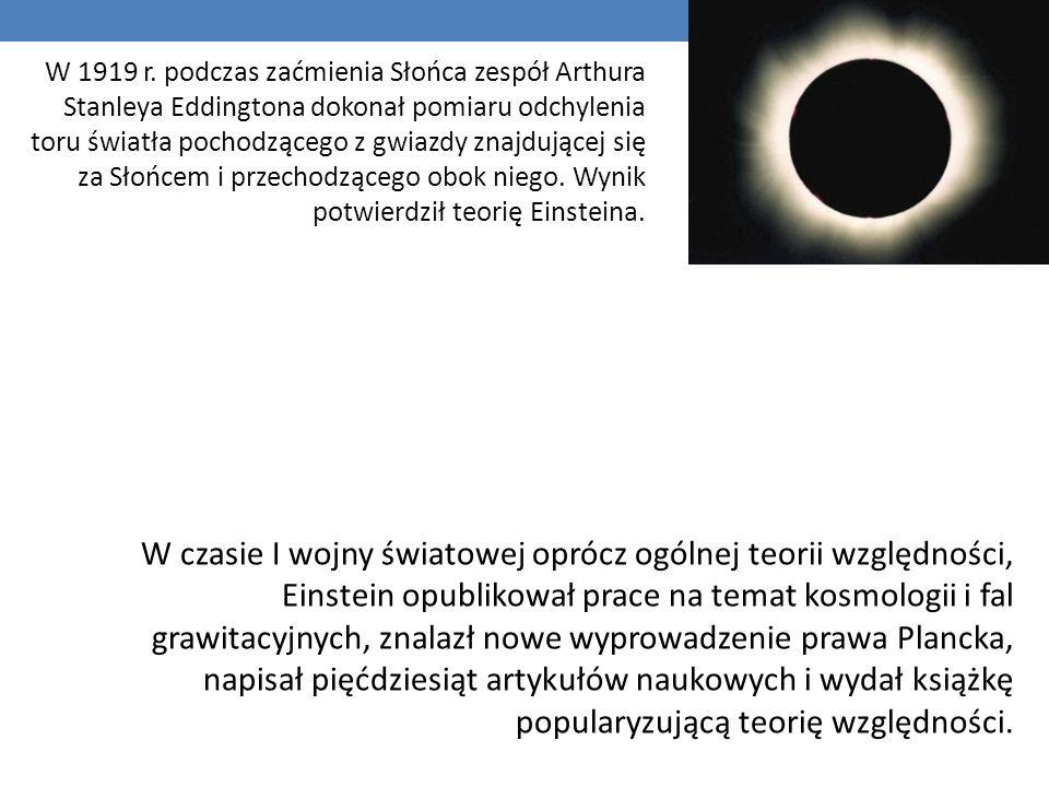 W 1919 r. podczas zaćmienia Słońca zespół Arthura Stanleya Eddingtona dokonał pomiaru odchylenia toru światła pochodzącego z gwiazdy znajdującej się z
