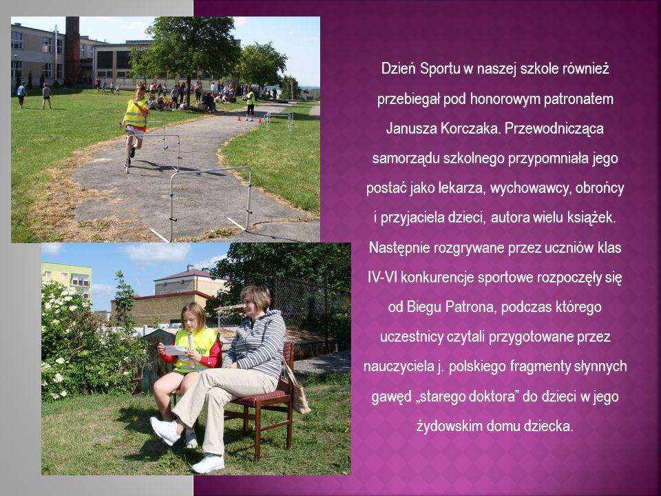 Dzień Sportu w naszej szkole również przebiegał pod honorowym patronatem Janusza Korczaka. Przewodnicząca samorządu szkolnego przypomniała jego postać
