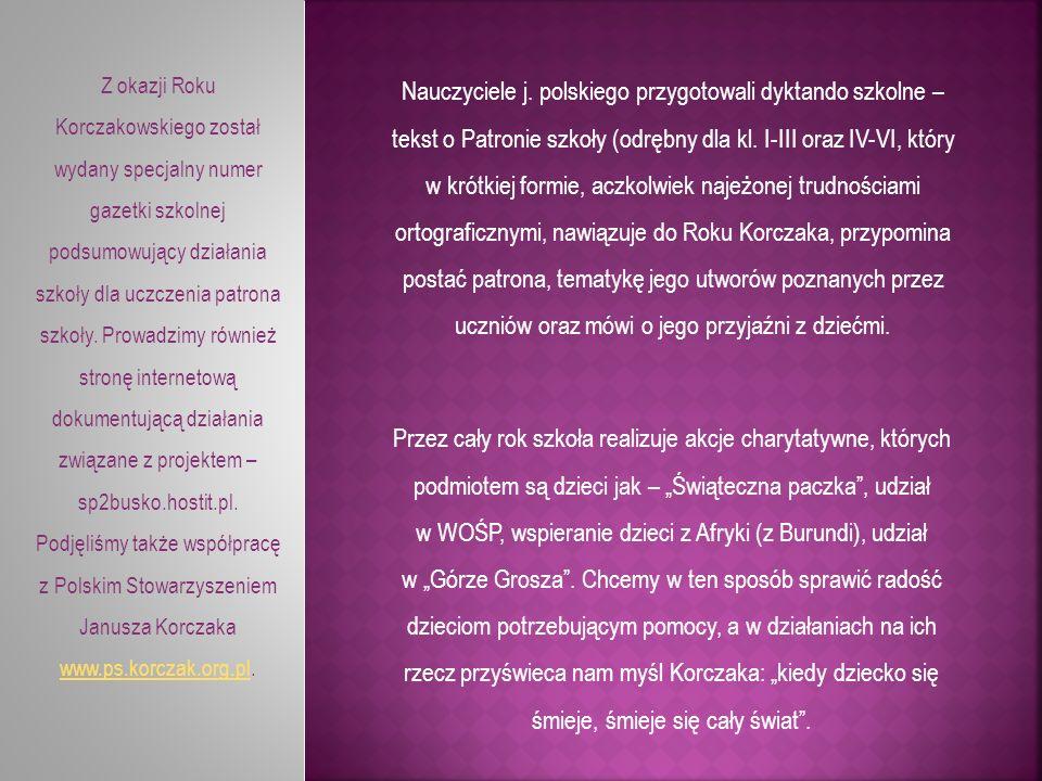 Nauczyciele j. polskiego przygotowali dyktando szkolne – tekst o Patronie szkoły (odrębny dla kl. I-III oraz IV-VI, który w krótkiej formie, aczkolwie