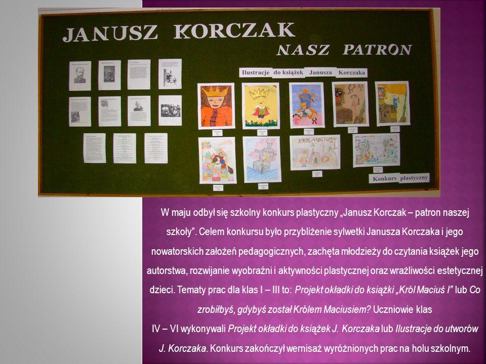 W maju odbył się szkolny konkurs plastyczny Janusz Korczak – patron naszej szkoły. Celem konkursu było przybliżenie sylwetki Janusza Korczaka i jego n
