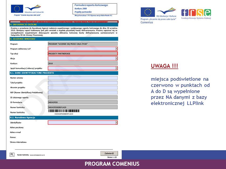 UWAGA !!! miejsca podświetlone na czerwono w punktach od A do D są wypełnione przez NA danymi z bazy elektronicznej LLPlink PROGRAM COMENIUS