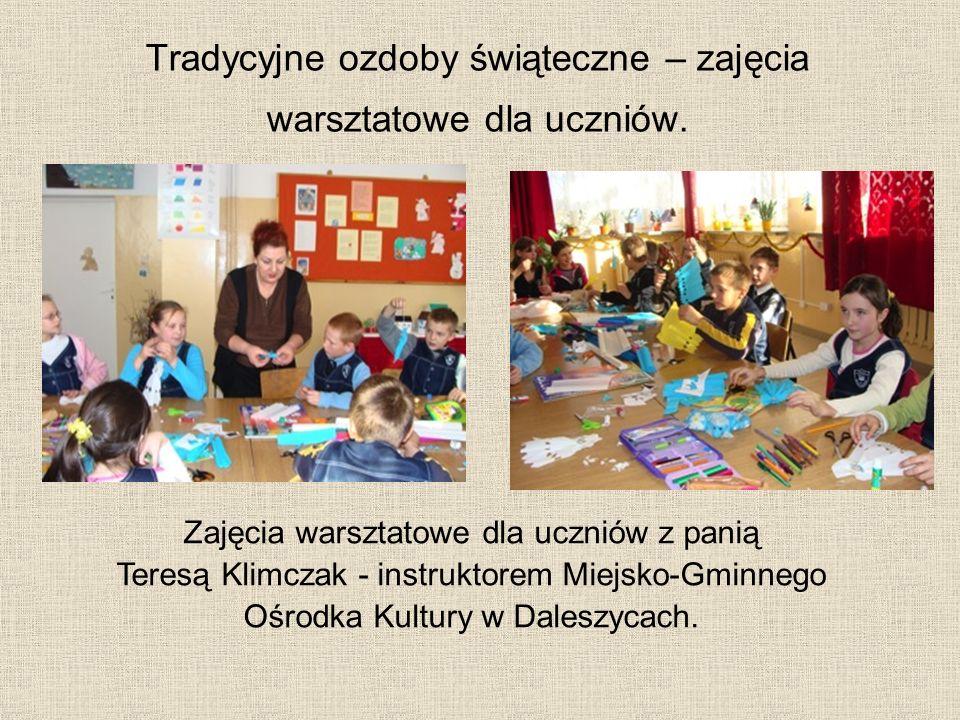 Tradycyjne ozdoby świąteczne – zajęcia warsztatowe dla uczniów. Zajęcia warsztatowe dla uczniów z panią Teresą Klimczak - instruktorem Miejsko-Gminneg