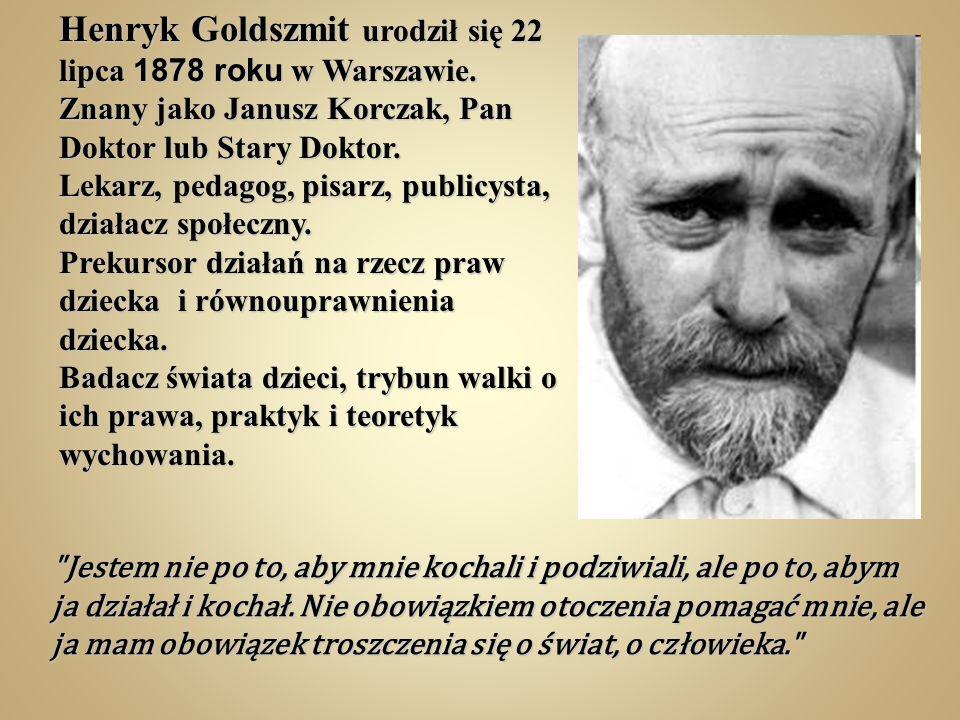 Henryk Goldszmit urodził się 22 lipca 1878 roku w Warszawie.