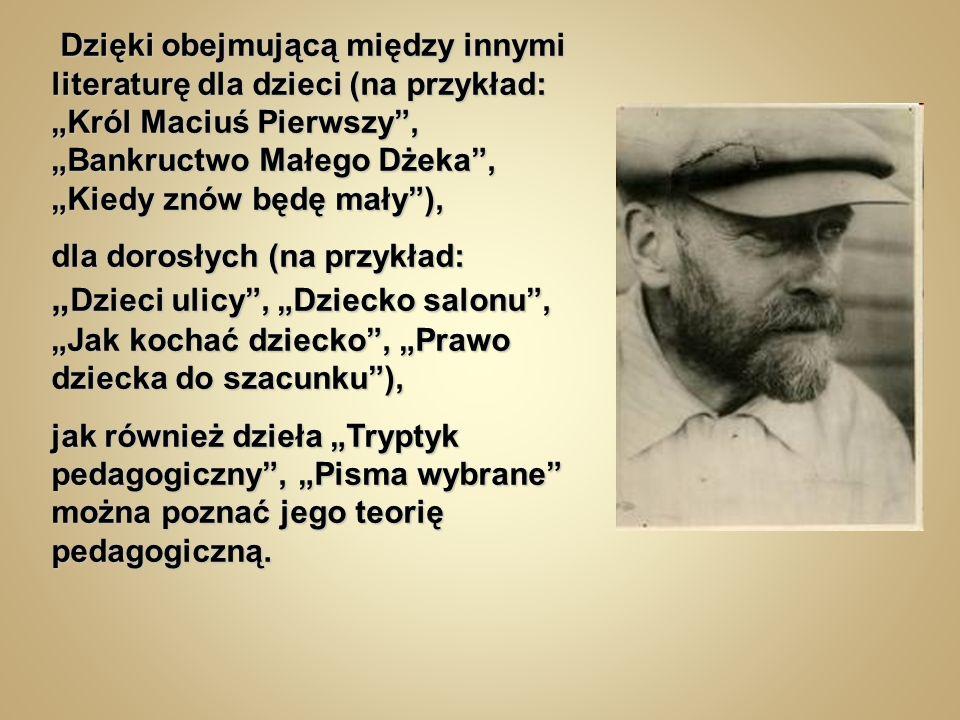 Korczak napisał wiele powieści dla dzieci i młodzieży m.in.: Bankructwo Małego Dżeka Bankructwo Małego Dżeka Król Maciuś Pierwszy Król Maciuś Pierwszy Kajtuś Czarodziej
