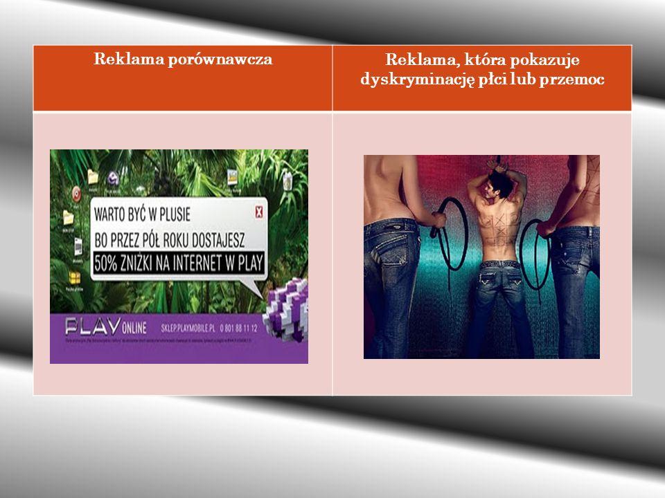 Reklama porównawczaReklama, która pokazuje dyskryminację płci lub przemoc
