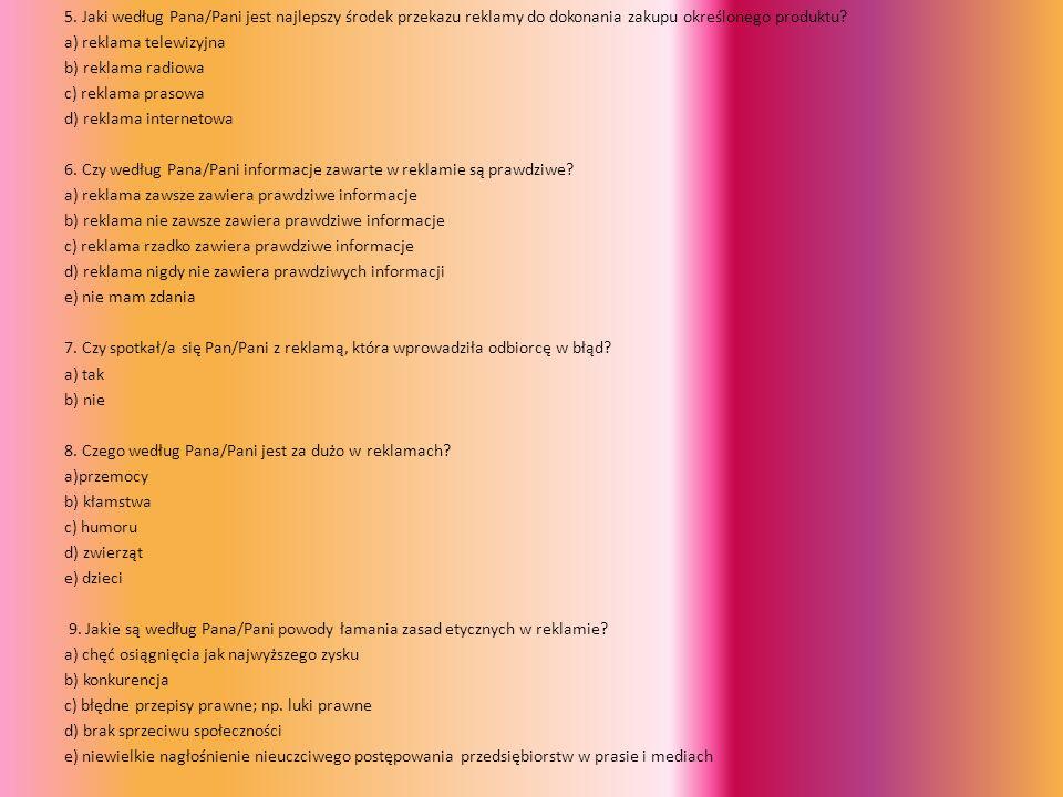 5. Jaki według Pana/Pani jest najlepszy środek przekazu reklamy do dokonania zakupu określonego produktu? a) reklama telewizyjna b) reklama radiowa c)