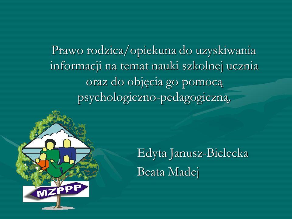 Prawo rodzica/opiekuna do uzyskiwania informacji na temat nauki szkolnej ucznia oraz do objęcia go pomocą psychologiczno-pedagogiczną. Prawo rodzica/o