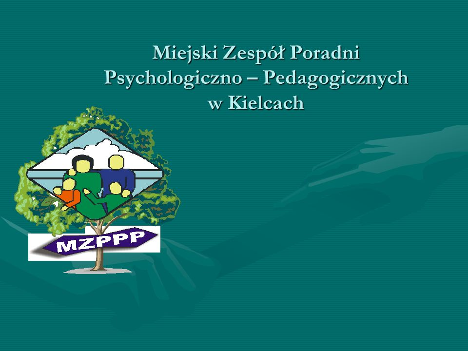 Miejski Zespół Poradni Psychologiczno – Pedagogicznych w Kielcach