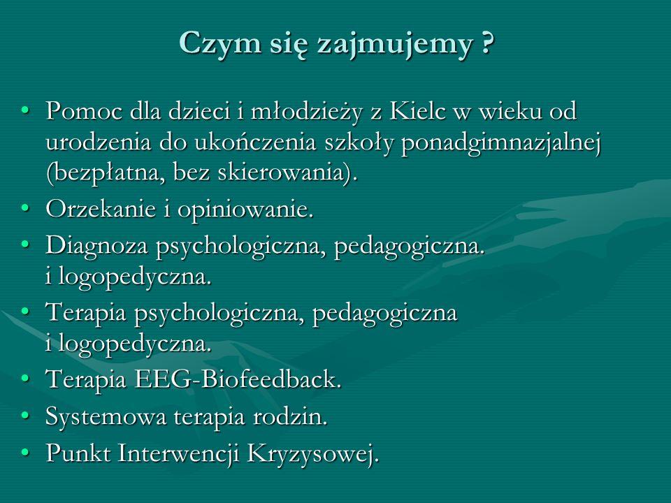 Czym się zajmujemy ? Pomoc dla dzieci i młodzieży z Kielc w wieku od urodzenia do ukończenia szkoły ponadgimnazjalnej (bezpłatna, bez skierowania).Pom