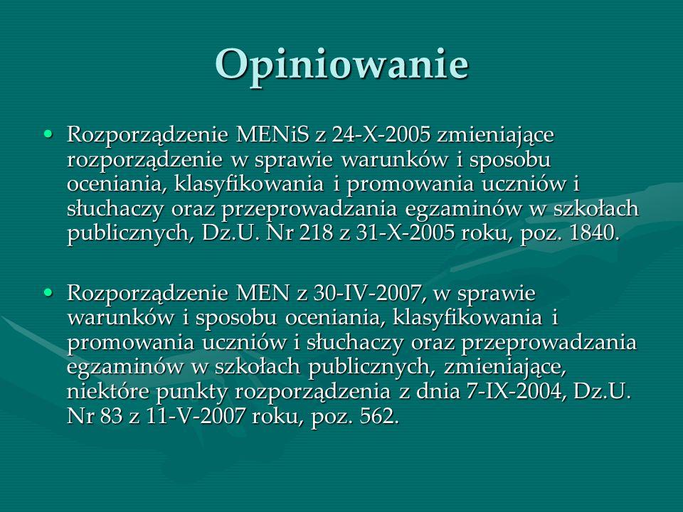 Opiniowanie Rozporządzenie MENiS z 24-X-2005 zmieniające rozporządzenie w sprawie warunków i sposobu oceniania, klasyfikowania i promowania uczniów i