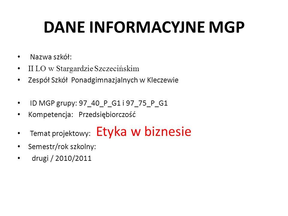 DANE INFORMACYJNE MGP Nazwa szkół: II LO w Stargardzie Szczecińskim Zespół Szkół Ponadgimnazjalnych w Kleczewie ID MGP grupy: 97_40_P_G1 i 97_75_P_G1
