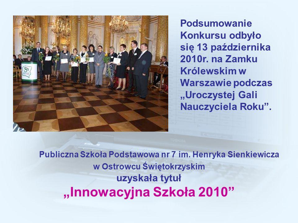 Podsumowanie Konkursu odbyło się 13 października 2010r. na Zamku Królewskim w Warszawie podczas Uroczystej Gali Nauczyciela Roku. Publiczna Szkoła Pod