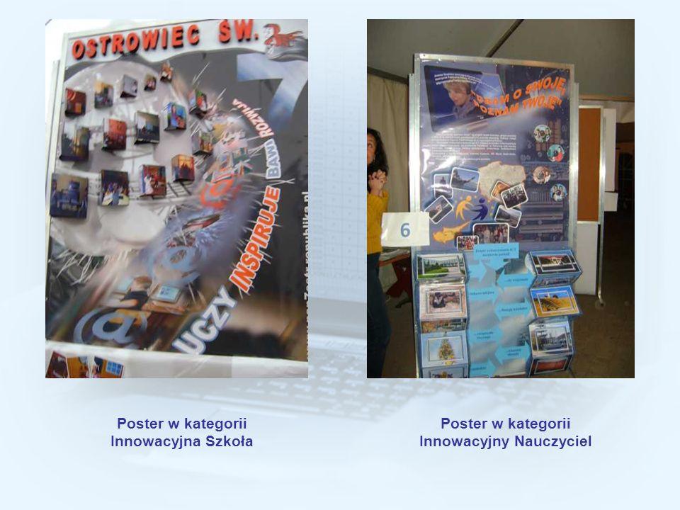 Poster w kategorii Innowacyjna Szkoła Poster w kategorii Innowacyjny Nauczyciel