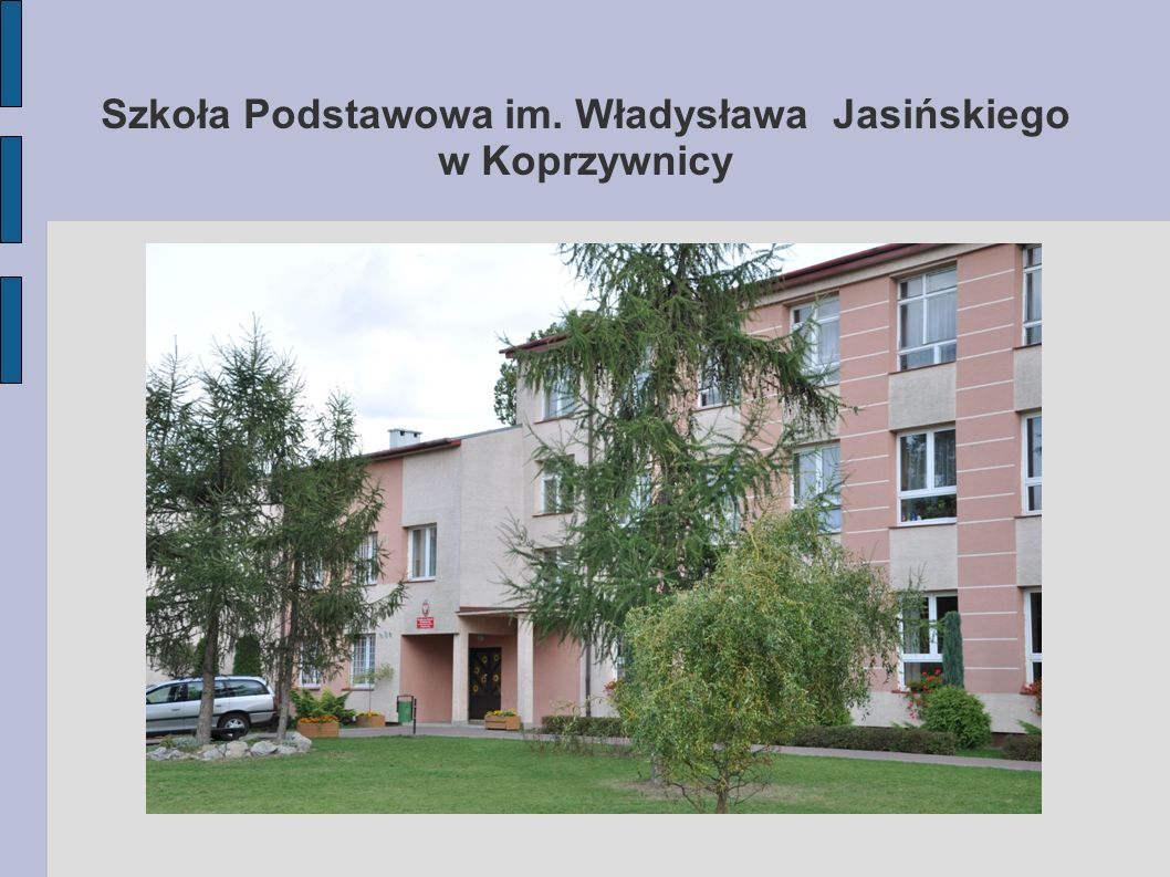 Szkoła Podstawowa im. Władysława Jasińskiego w Koprzywnicy