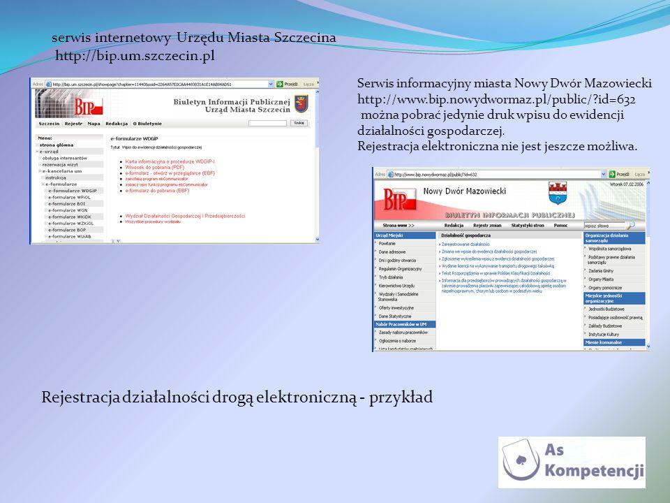 serwis internetowy Urzędu Miasta Szczecina http://bip.um.szczecin.pl Serwis informacyjny miasta Nowy Dwór Mazowiecki http://www.bip.nowydwormaz.pl/pub
