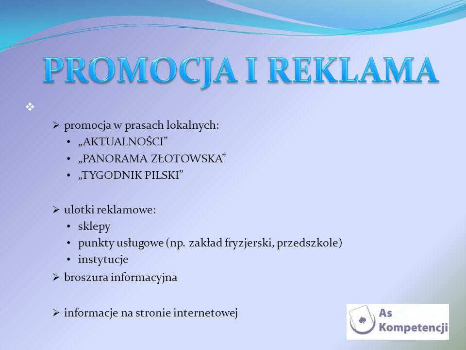 promocja w prasach lokalnych: AKTUALNOŚCI PANORAMA ZŁOTOWSKA TYGODNIK PILSKI ulotki reklamowe: sklepy punkty usługowe (np. zakład fryzjerski, przedszk