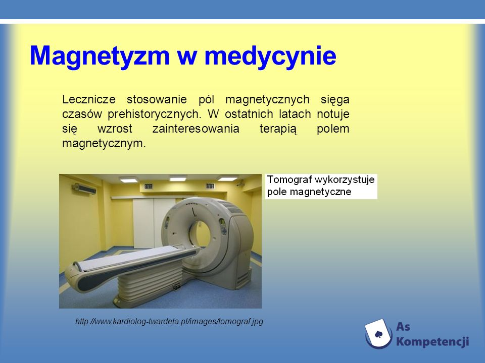 Magnetyzm w medycynie Lecznicze stosowanie pól magnetycznych sięga czasów prehistorycznych. W ostatnich latach notuje się wzrost zainteresowania terap