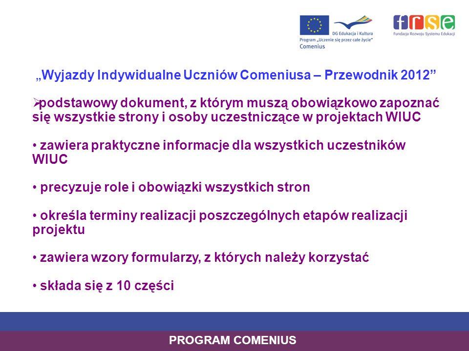Wyjazdy Indywidualne Uczniów Comeniusa – Przewodnik 2012 podstawowy dokument, z którym muszą obowiązkowo zapoznać się wszystkie strony i osoby uczestn