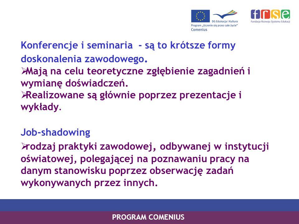 Konferencje i seminaria - są to krótsze formy doskonalenia zawodowego. Mają na celu teoretyczne zgłębienie zagadnień i wymianę doświadczeń. Realizowan