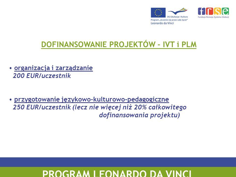 PROGRAM UCZENIE SIĘ PRZEZ CAŁE ŻYCIE DOFINANSOWANIE PROJEKTÓW - IVT i PLM organizacja i zarządzanie 200 EUR/uczestnik przygotowanie językowo-kulturowo