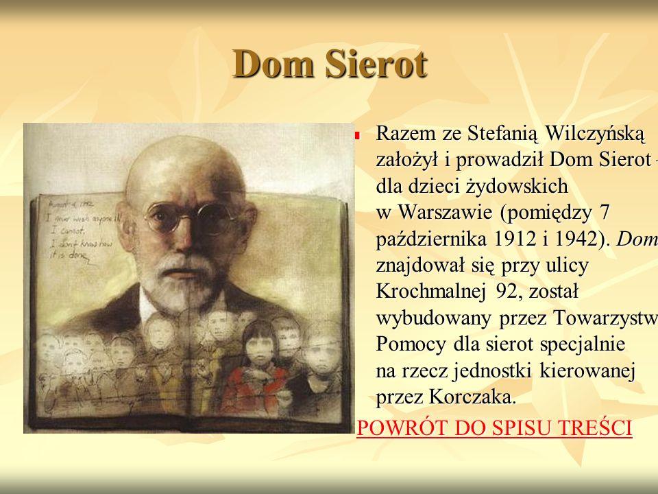 Dom Sierot Razem ze Stefanią Wilczyńską założył i prowadził Dom Sierot – dla dzieci żydowskich w Warszawie (pomiędzy 7 października 1912 i 1942).