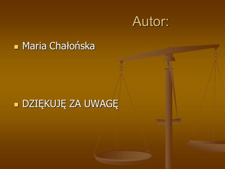 Autor: Autor: Maria Chałońska Maria Chałońska DZIĘKUJĘ ZA UWAGĘ DZIĘKUJĘ ZA UWAGĘ