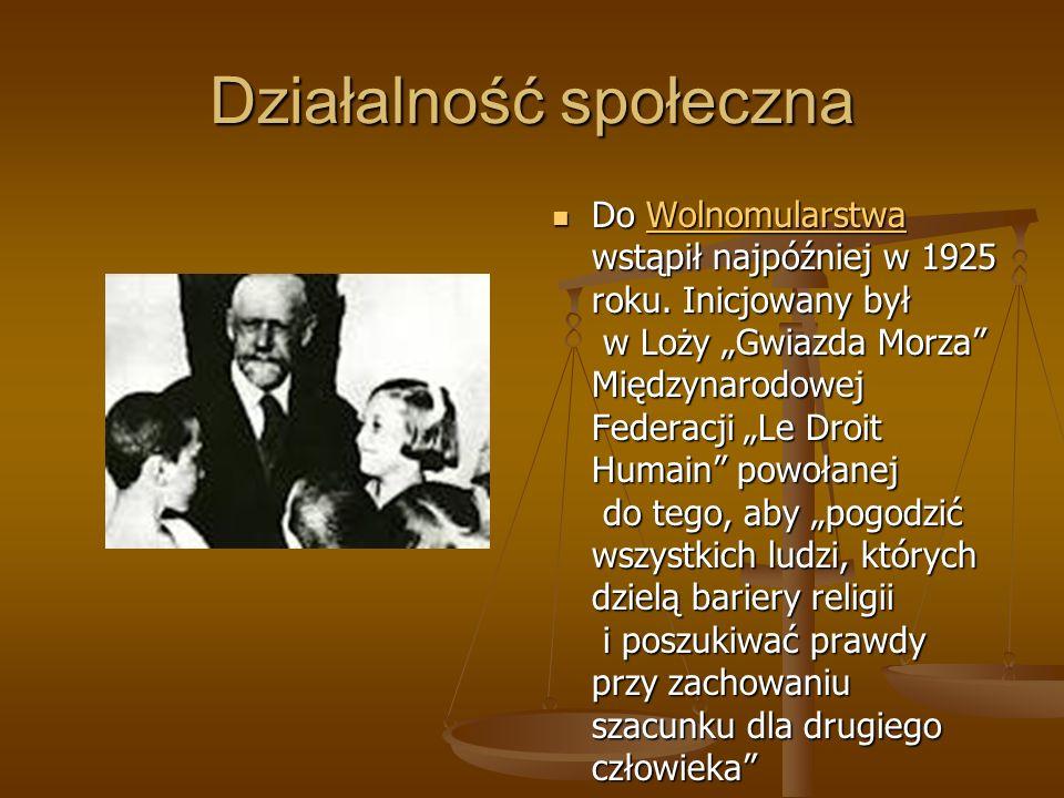 Działalność społeczna Do Wolnomularstwa wstąpił najpóźniej w 1925 roku. Inicjowany był w Loży Gwiazda Morza Międzynarodowej Federacji Le Droit Humain