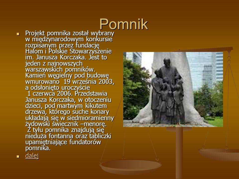 Pomnik Projekt pomnika został wybrany w międzynarodowym konkursie rozpisanym przez fundację Halom i Polskie Stowarzyszenie im. Janusza Korczaka. Jest