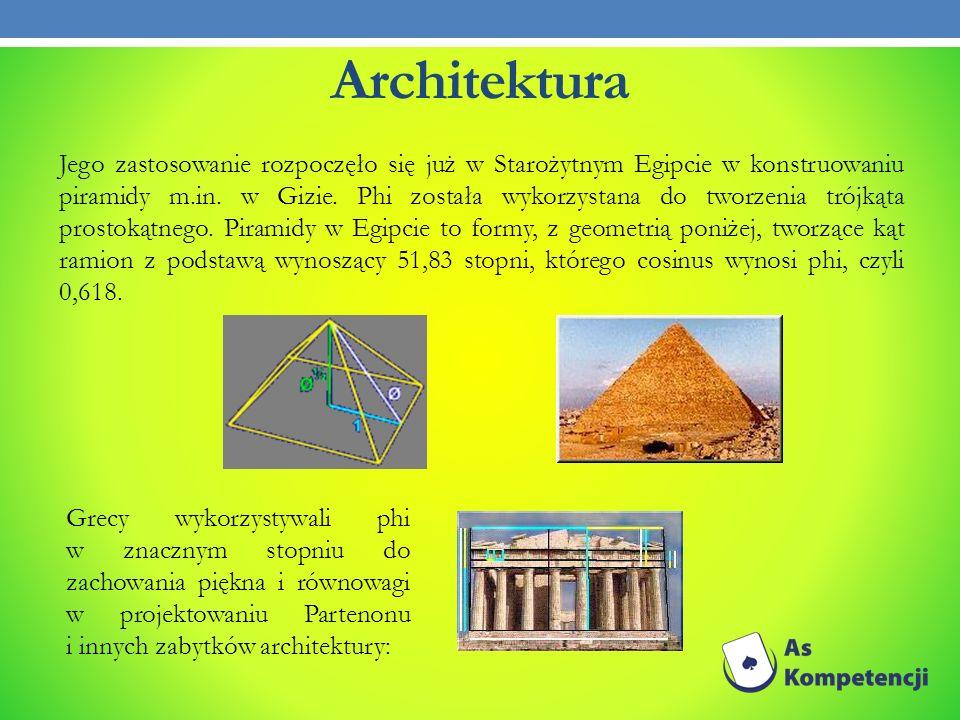 Architektura Jego zastosowanie rozpoczęło się już w Starożytnym Egipcie w konstruowaniu piramidy m.in. w Gizie. Phi została wykorzystana do tworzenia