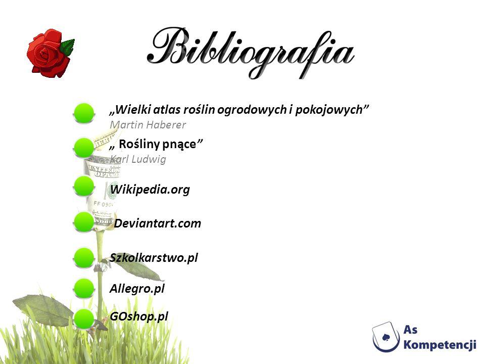 Wielki atlas roślin ogrodowych i pokojowych Martin Haberer Rośliny pnące Karl Ludwig Wikipedia.org Deviantart.com Szkolkarstwo.pl Allegro.pl GOshop.pl