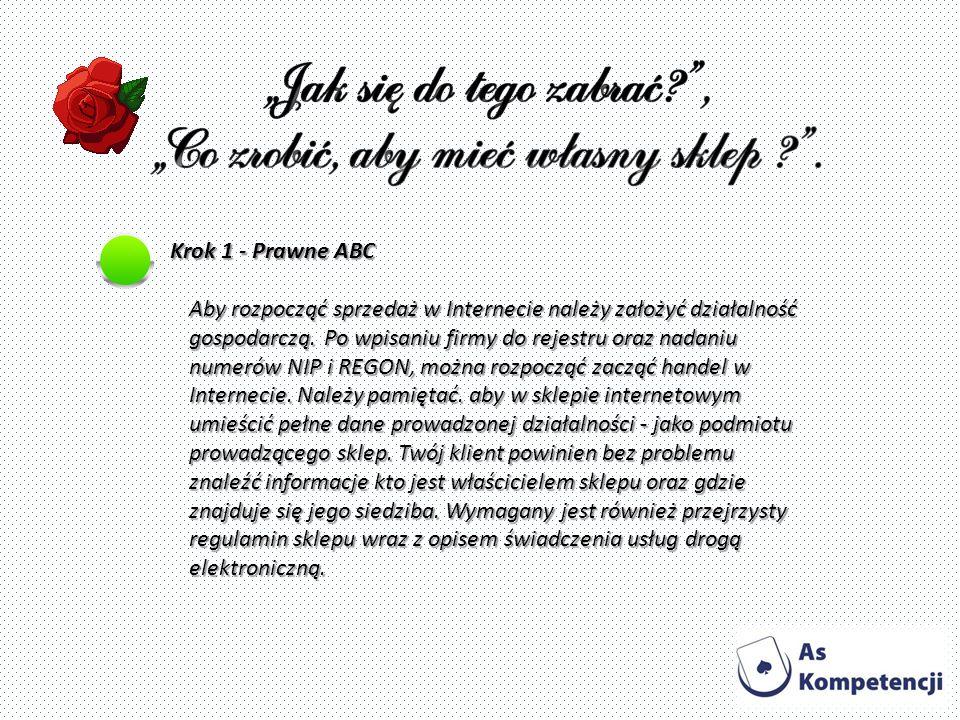 Krok 1 - Prawne ABC Aby rozpocząć sprzedaż w Internecie należy założyć działalność gospodarczą.