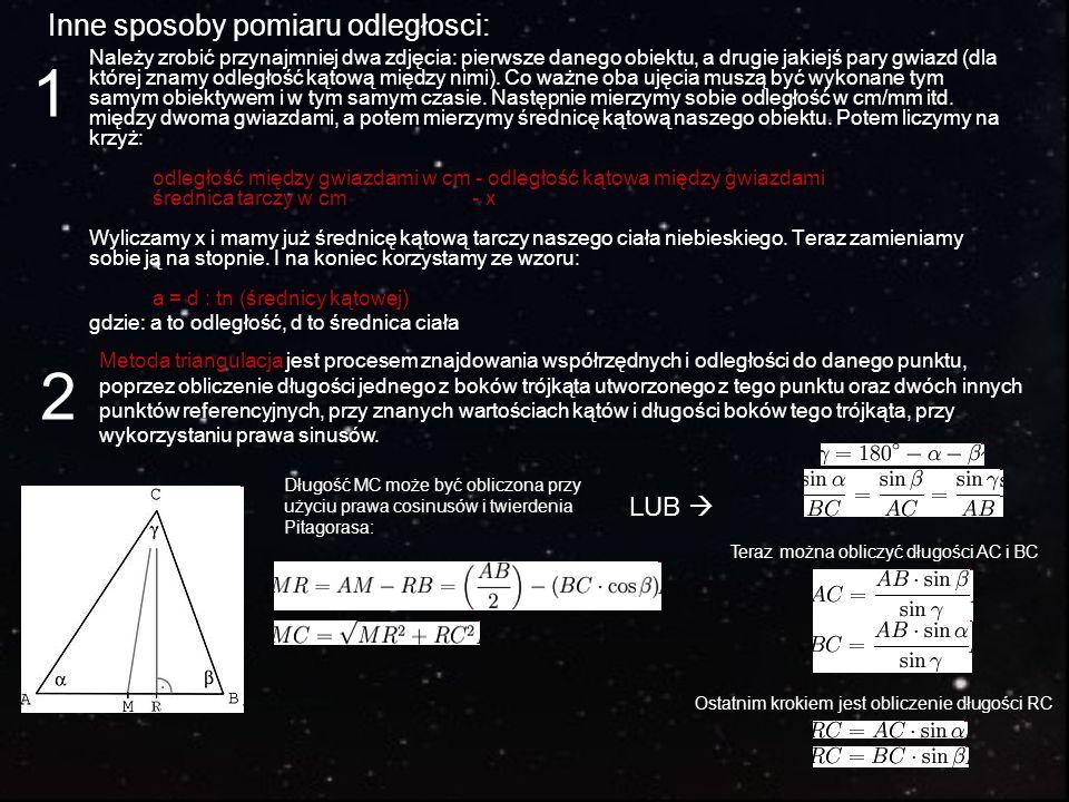Inne sposoby pomiaru odległosci: Należy zrobić przynajmniej dwa zdjęcia: pierwsze danego obiektu, a drugie jakiejś pary gwiazd (dla której znamy odleg