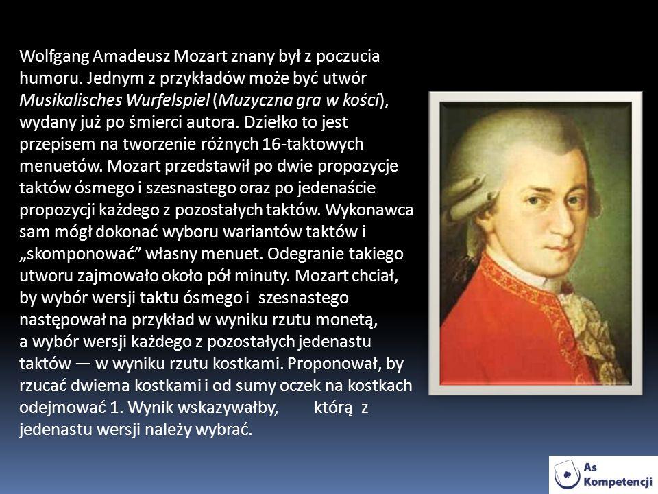 Wolfgang Amadeusz Mozart znany był z poczucia humoru.