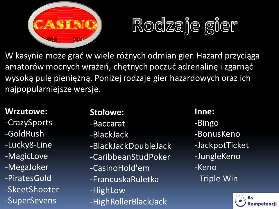 W kasynie może grać w wiele różnych odmian gier.