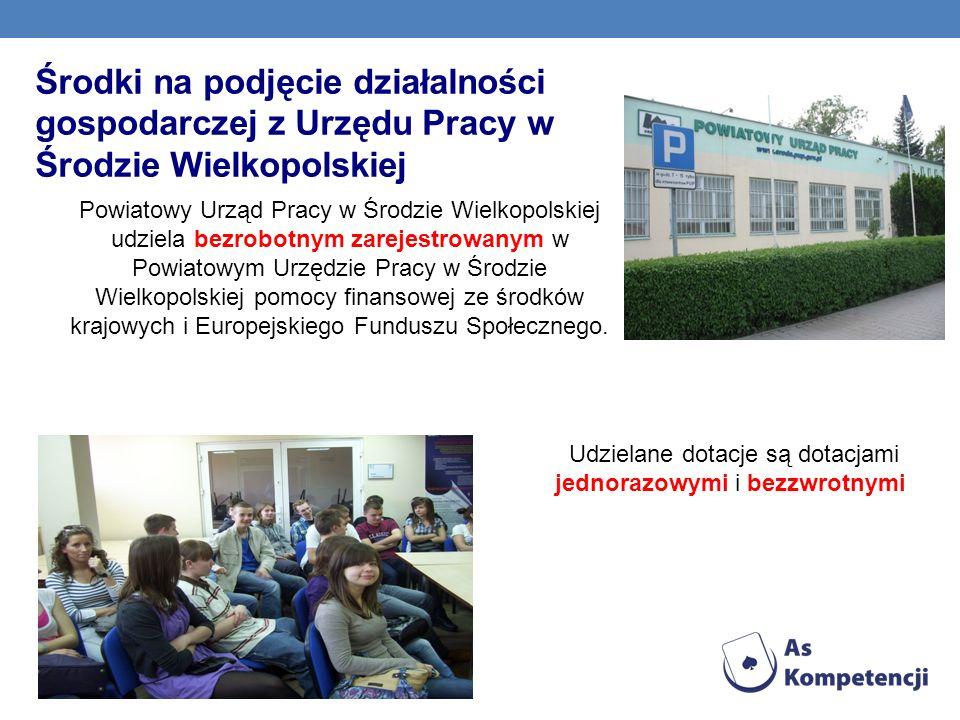Środki na podjęcie działalności gospodarczej z Urzędu Pracy w Środzie Wielkopolskiej Powiatowy Urząd Pracy w Środzie Wielkopolskiej udziela bezrobotny