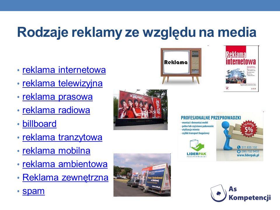 Rodzaje reklamy ze względu na media reklama internetowa reklama telewizyjna reklama prasowa reklama radiowa billboard reklama tranzytowa reklama mobil