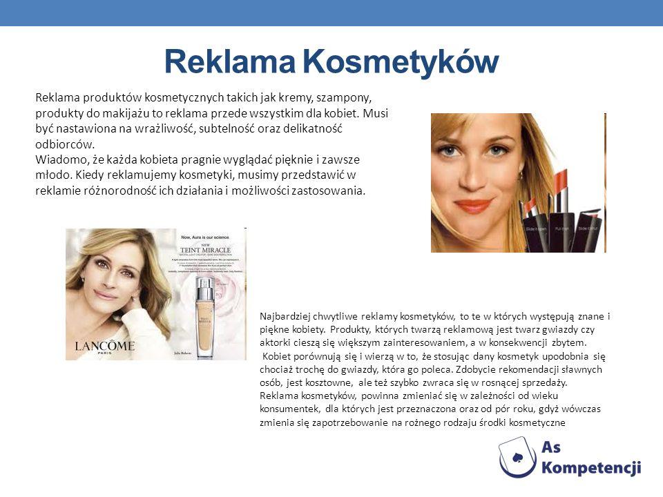 Reklama Kosmetyków Reklama produktów kosmetycznych takich jak kremy, szampony, produkty do makijażu to reklama przede wszystkim dla kobiet. Musi być n