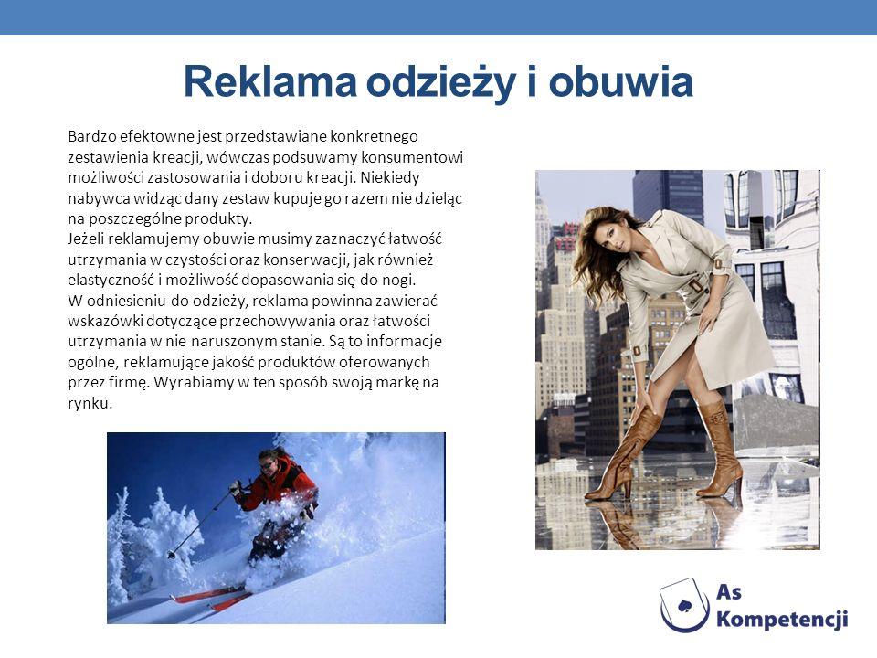Reklama odzieży i obuwia Bardzo efektowne jest przedstawiane konkretnego zestawienia kreacji, wówczas podsuwamy konsumentowi możliwości zastosowania i