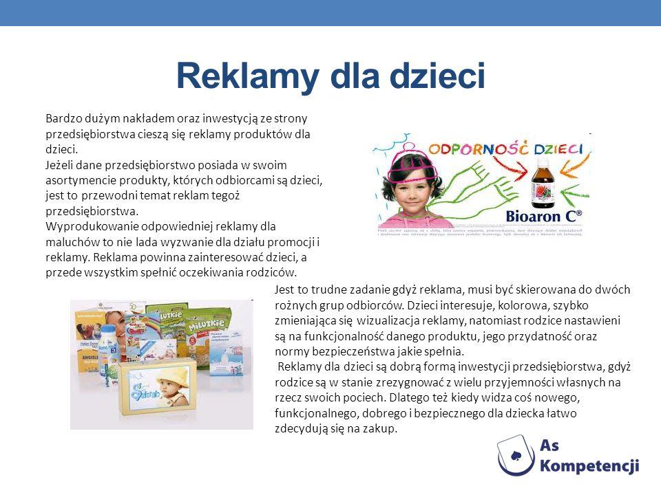 Reklamy dla dzieci Bardzo dużym nakładem oraz inwestycją ze strony przedsiębiorstwa cieszą się reklamy produktów dla dzieci. Jeżeli dane przedsiębiors