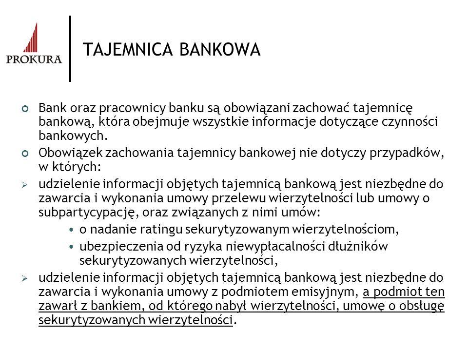 TAJEMNICA BANKOWA Bank oraz pracownicy banku są obowiązani zachować tajemnicę bankową, która obejmuje wszystkie informacje dotyczące czynności bankowy
