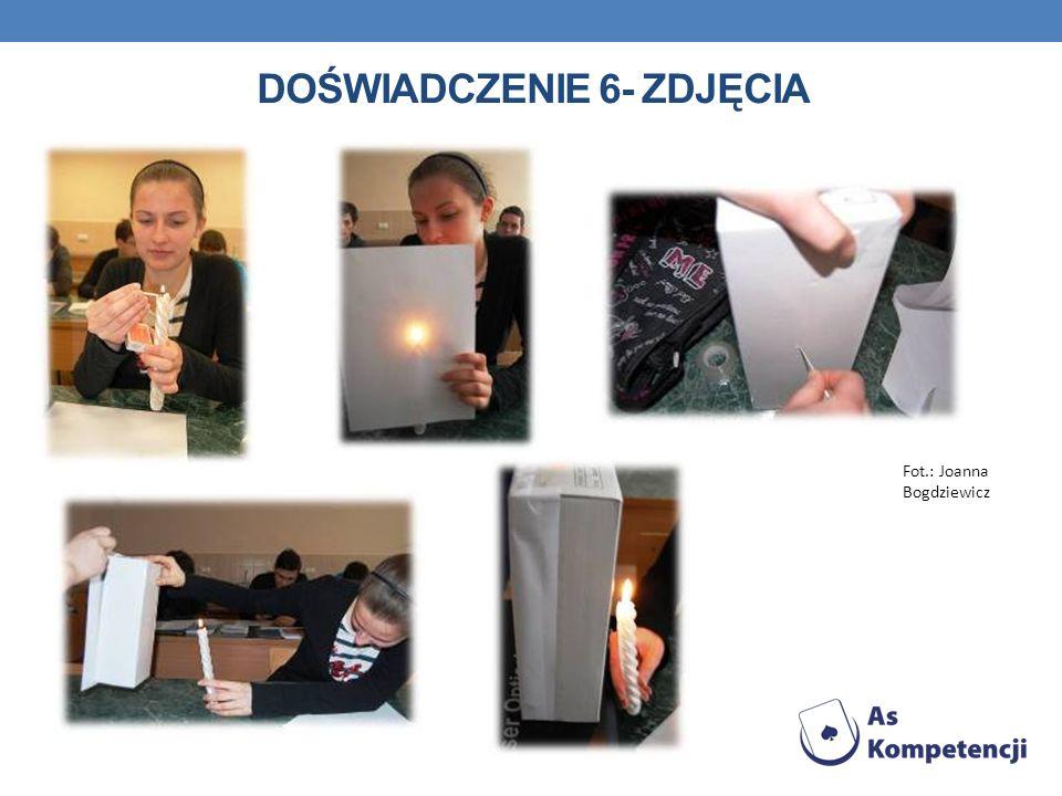 DOŚWIADCZENIE 6- ZDJĘCIA Fot.: Joanna Bogdziewicz