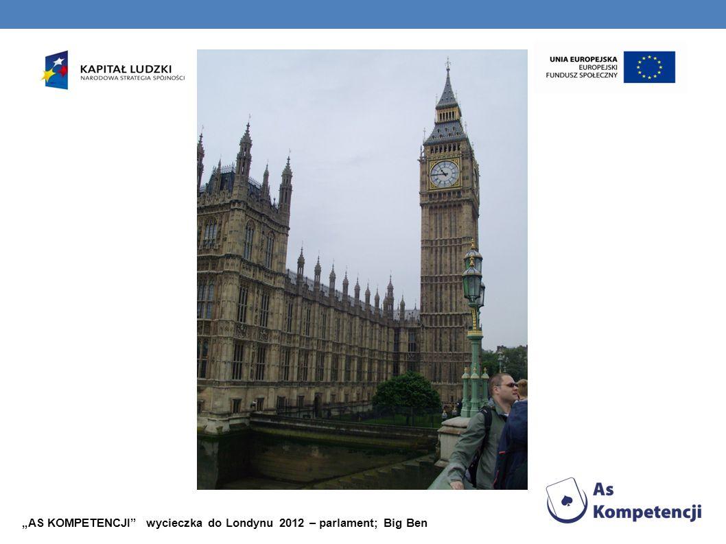 AS KOMPETENCJI wycieczka do Londynu 2012 – parlament; Big Ben