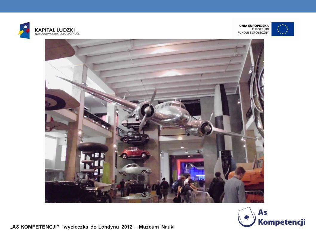 AS KOMPETENCJI wycieczka do Londynu 2012 – Muzeum Nauki