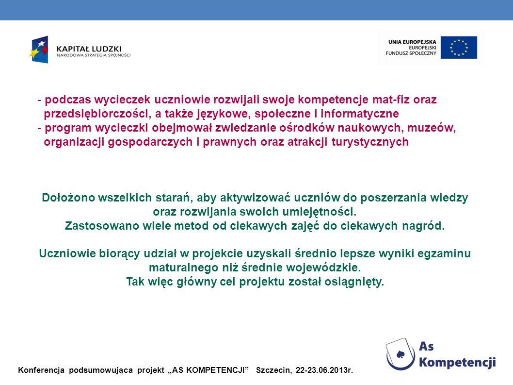 Konferencja podsumowująca projekt AS KOMPETENCJI Szczecin, 22-23.06.2013r. - podczas wycieczek uczniowie rozwijali swoje kompetencje mat-fiz oraz prze