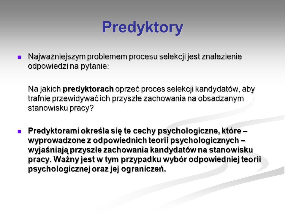 Predyktory Najważniejszym problemem procesu selekcji jest znalezienie odpowiedzi na pytanie: Najważniejszym problemem procesu selekcji jest znalezieni