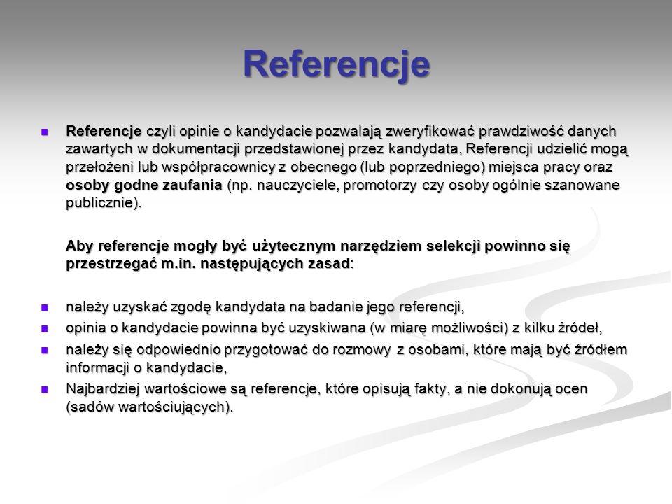 Referencje Referencje czyli opinie o kandydacie pozwalają zweryfikować prawdziwość danych zawartych w dokumentacji przedstawionej przez kandydata, Ref