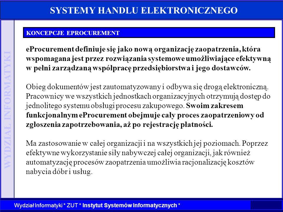 WYDZIAŁ INFORMATYKI Wydział Informatyki * ZUT * Instytut Systemów Informatycznych * SYSTEMY HANDLU ELEKTRONICZNEGO KONCEPCJE EPROCUREMENT eProcurement