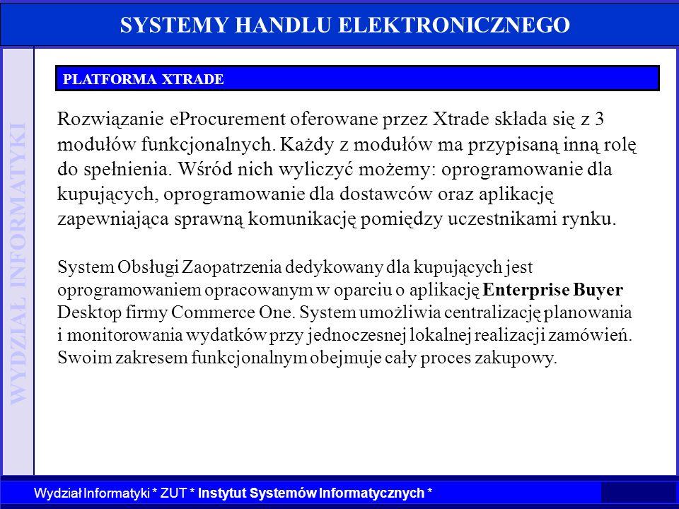 WYDZIAŁ INFORMATYKI Wydział Informatyki * ZUT * Instytut Systemów Informatycznych * SYSTEMY HANDLU ELEKTRONICZNEGO PLATFORMA XTRADE Rozwiązanie eProcu