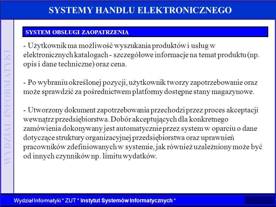 WYDZIAŁ INFORMATYKI Wydział Informatyki * ZUT * Instytut Systemów Informatycznych * SYSTEMY HANDLU ELEKTRONICZNEGO SYSTEM OBSŁUGI ZAOPATRZENIA - Użytk