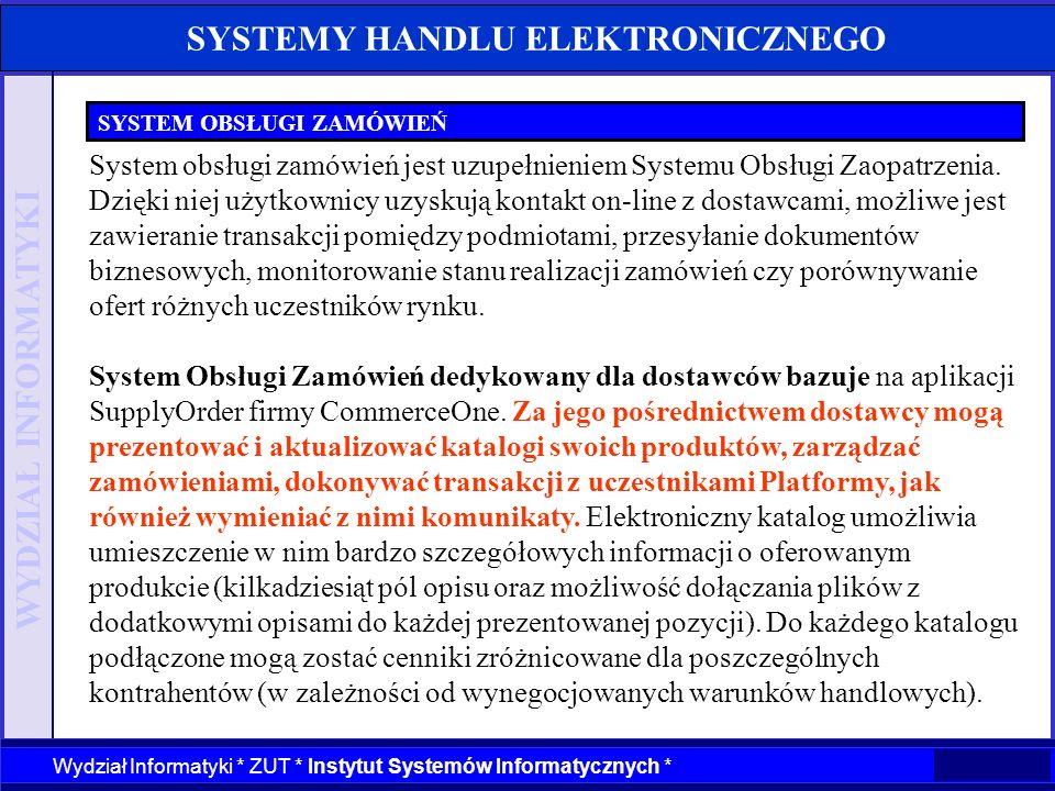 WYDZIAŁ INFORMATYKI Wydział Informatyki * ZUT * Instytut Systemów Informatycznych * SYSTEMY HANDLU ELEKTRONICZNEGO SYSTEM OBSŁUGI ZAMÓWIEŃ System obsł